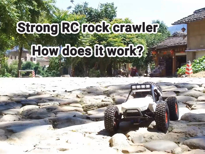 Strong RC rock crawler. How it works?